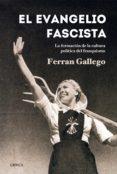 el evangelio fascista (ebook)-ferran gallego-9788498926927