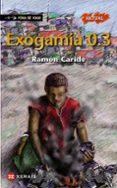 EXOGAMIA 0.3 - 9788499142227 - RAMON CARIDE