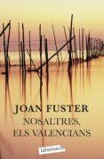NOSALTRES, ELS VALENCIANS - 9788499300627 - FUSTER ORTELLS JOAN