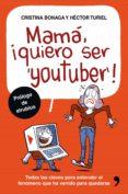 MAMA, QUIERO SER YOUTUBER - 9788499985527 - HECTOR TURIEL