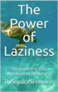 Descarga gratuita de libros de texto pdf. THE POWER OF LAZINESS 9788835328827 (Literatura española) de