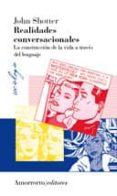 REALIDADES CONVERSACIONALES: LA CONSTRUCCION DE LA VIDA A TRAVESD EL LENGUAJE - 9789505181827 - JOHN SHOTTER