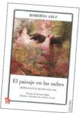 EL PAISAJE EN LAS NUBES:_CRONICAS EN EL MUNDO 1937-1942 - 9789505577927 - ROBERTO ARLT