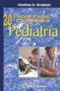 20 PROBLEMAS COMUNES EN PEDIATRIA - 9789707290327 - A.B. BERGMAN