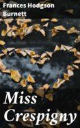 Buenos libros para descargar en ipad MISS CRESPIGNY 4057664589637 MOBI FB2 iBook de FRANCES HODGSON BURNETT