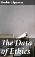 Ebook descargar gratis francais THE DATA OF ETHICS 4057664591937 de SPENCER HERBERT