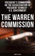 Descargar libros electrónicos gratis de google THE WARREN COMMISSION (COMPLETE EDITION) de PRESIDENT'S COMMISSION ON THE ASSASSINATION OF PRESIDENT KENNEDY U.S. GOVERNMENT 4064066052737