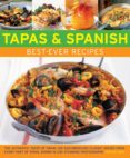 TAPAS & SPANISH BEST-EVER RECIPES: THE AUTHENTIC TATSE OF SPAIN: 130 SUN-DRENCHED CLASSIC DISHES FROM EVERY PART OF SPAIN, SHOWN  IN 230 STUNNING PHOTOGRAPHS - 9781846811937 - PEPITA ARIS