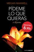 PIDEME LO QUE QUIERAS O DEJAME - 9788408127437 - MEGAN MAXWELL