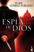 ESPIA DE DIOS - 9788408140337 - JUAN GOMEZ-JURADO