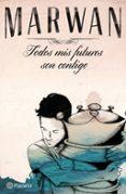 TODOS MIS FUTUROS SON CONTIGO - 9788408141037 - MARWAN
