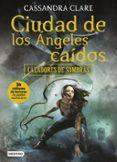CIUDAD DE LOS ANGELES CAIDOS (CAZADORES DE SOMBRAS 4) - 9788408170037 - CASSANDRA CLARE