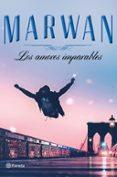 LOS AMORES IMPARABLES (EDICION ESPECIAL) - 9788408197737 - MARWAN