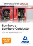BOMBERO Y BOMBERO-CONDUCTOR. TEST DEL TEMARIO PRÁCTICO - 9788414209837 - VV.AA.