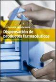DISPENSACIÓN DE PRODUCTOS FARMACÉUTICOS - 9788415309437 - VV.AA.