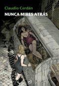 NUNCA MIRES ATRÁS (SAGA DETECTIVE SONIA RUIZ 4) - 9788415740537 - CLAUDIO CERDAN