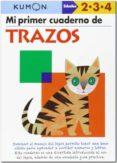 KUMON MI PRIMER CUADERNO DE TRAZOS EDADES 2, 3, 4 AÑOS - 9788415857037 - VV.AA.