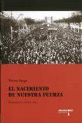 EL NACIMIENTO DE NUESTRA FUERZA - 9788416762637 - VICTOR SERGE