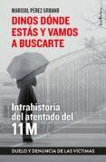 DINOS DÓNDE ESTÁS Y VAMOS A BUSCARTE (EBOOK) - 9788417545437 - MARISOL PEREZ URBANO