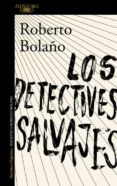 LOS DETECTIVES SALVAJES - 9788420423937 - ROBERTO BOLAÑO