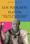 LOS PODCASTS DE PLATON: GUIA DE LOS ANTIGUOS PARA LOS MODERNOS - 9788420653037 - MARK VERNON