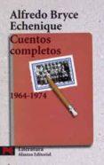 CUENTOS COMPLETOS 1964-1974 - 9788420655437 - ALFREDO BRYCE ECHENIQUE