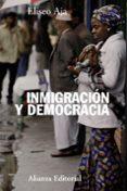 INMIGRACION Y DEMOCRACIA - 9788420673837 - ELISEO AJA