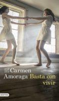 basta con vivir (ebook)-carmen amoraga-9788423352937