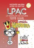 LPAC VERSIÓN MARTINA: LEY 39/2015, DE 1 DE OCTUBRE, DEL PROCEDIMI ENTO ADMINISTRATIVO COMÚN DE LAS ADMINISTRACIONES PÚBLICAS. TEXTO LEGAL (2ª ED.) - 9788430974337 - VICENTE VALERA
