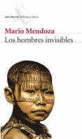 LOS HOMBRES INVISIBLES - 9788432212437 - MARIO MENDOZA