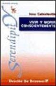 VIVIR Y MORIR CONSCIENTEMENTE - 9788433013637 - IOSU CABODEVILLA