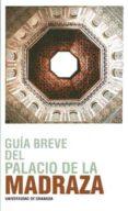 GUIA BREVE DEL PALACIO DE LA MADRAZA - 9788433854537 - VV.AA.