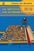 JUSTICIA SIN INTERMEDIARIOS (CONOCE TUS DERECHOS) - 9788434014237 - VV.AA.