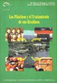 LOS PLASTICOS Y EL TRATAMIENTO DE SUS RESIDUOS - 9788436235937 - ROSA GOMEZ ANTON