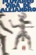 VIDA DE ALEJANDRO - 9788437504537 - PLUTARCO