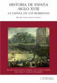 HISTORIA DE ESPAÑA DEL SIGLO XVIII: LA ESPAÑA DE LOS BORBONES - 9788437619637 - VV.AA.