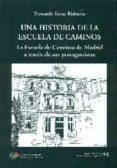 UNA HISTORIA DE LA ESCUELA DE CAMINOS - 9788438004937 - FERNANDO SAENZ RIDRUEJO