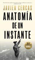 ANATOMIA DE UN INSTANTE (TAPA DURA) - 9788439722137 - JAVIER CERCAS