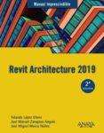 REVIT ARCHITECTURE 2019 (MANUAL IMPRESCINDIBLE) - 9788441540637 - YOLANDA LOPEZ OLIVER