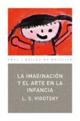 LA IMAGINACION Y EL ARTE EN LA INFANCIA (6ª ED.) - 9788446020837 - LEV SEMONOVICH VIGOTSKY