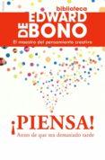 ¡PIENSA!: ANTES DE QUE SEA DEMASIADO TARDE - 9788449325137 - EDWARD DE BONO