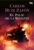 EL PALAU DE LA MITJANIT - 9788466421737 - CARLOS RUIZ ZAFON
