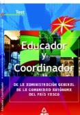 EDUCADOR Y COORDINADOR DE LA ADMINISTRACION GENERAL DE LA COMUNID AD AUTONOMA DEL PAIS VASCO: TEST - 9788466536837 - VV.AA.