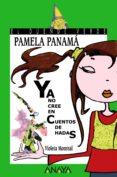 PAMELA PANAMA YA NO CREE EN CUENTOS DE HADAS - 9788466716437 - VIOLETA MONREAL DIAZ