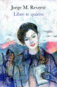 libre te quiero (ebook)-jorge m. reverte-9788467056037