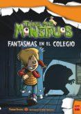 FANTASMAS EN EL COLEGIO (TODOS MIS MONSTRUOS 8) - 9788467544237 - THOMAS BREZINA