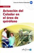 ACTUACION DEL CELADOR EN EL AREA DE QUIROFANO - 9788467655537 - VV.AA.