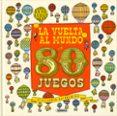 LA VUELTA AL MUNDO EN 80 JUEGOS - 9788467760637 - VV.AA.