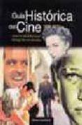 GUIA HISTORICA DEL CINE 1895-2001 - 9788474916737 - SANTIAGO SANCHEZ GONZALEZ