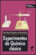 EXPERIMENTOS DE QUIMICA CLASICA - 9788477389637 - VV.AA.